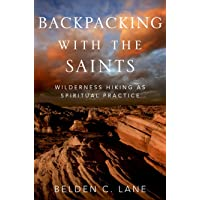 Backpacking with the Saints: Wilderness Hiking as Spiritual Practice