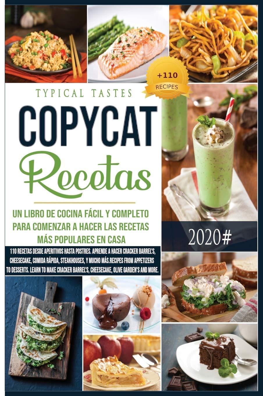 Copycat-Recetas: Un Libro de Cocina Fácil y Completo para ...