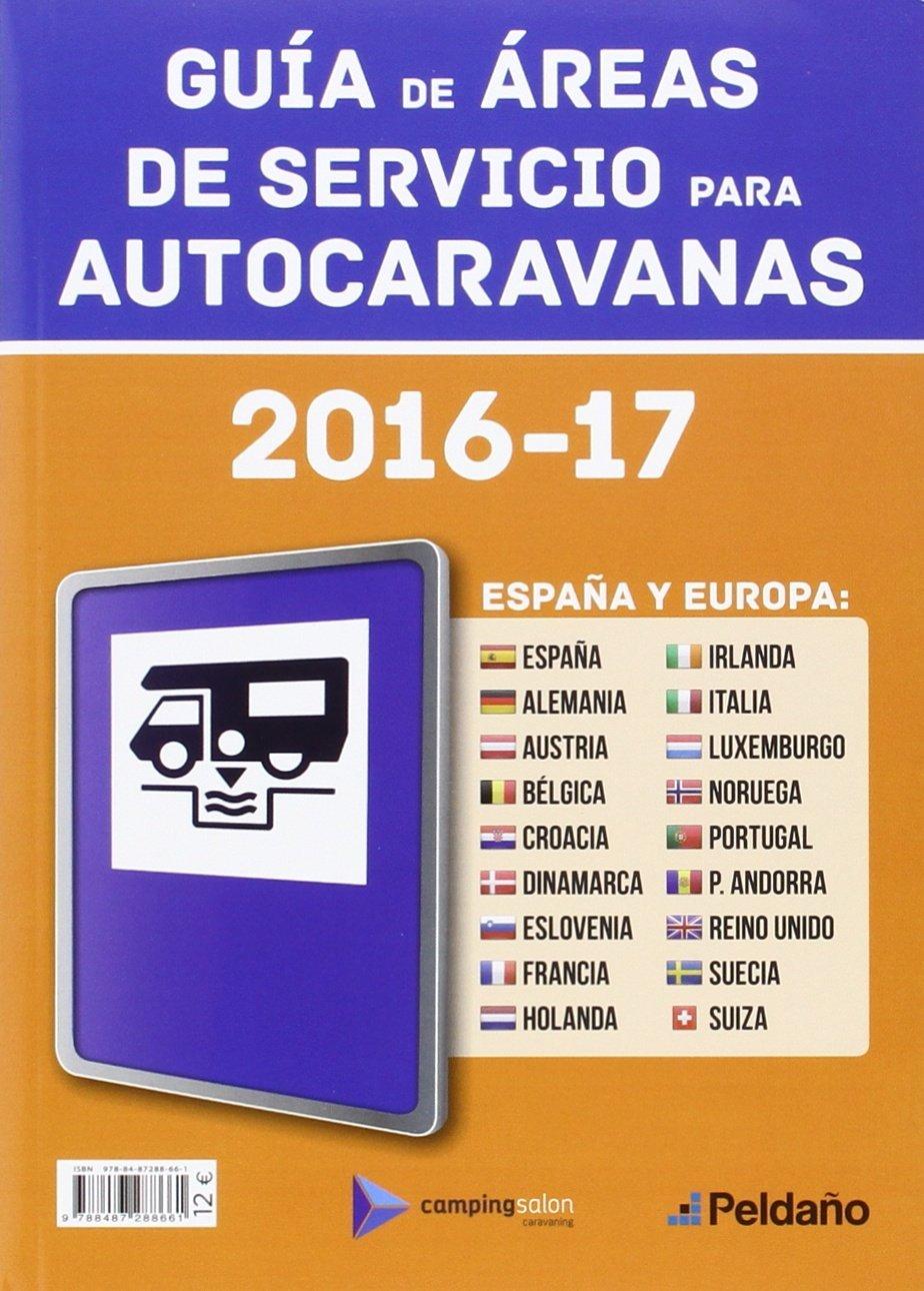 GUIA DE AREAS DE SERVICIO PARA AUTOCARAVANAS 2016-17 ESPAÑA Y EUROPA: Amazon.es: EDICIONES PELDAÑO,S.A.: Libros