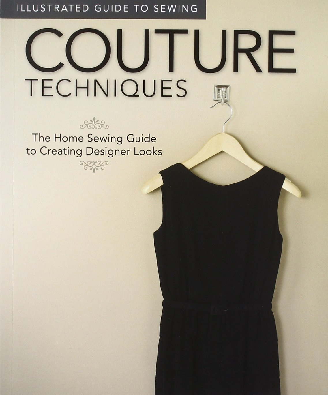 Illustrated Guide to Sewing: Couture Techniques: The Home Sewing ...