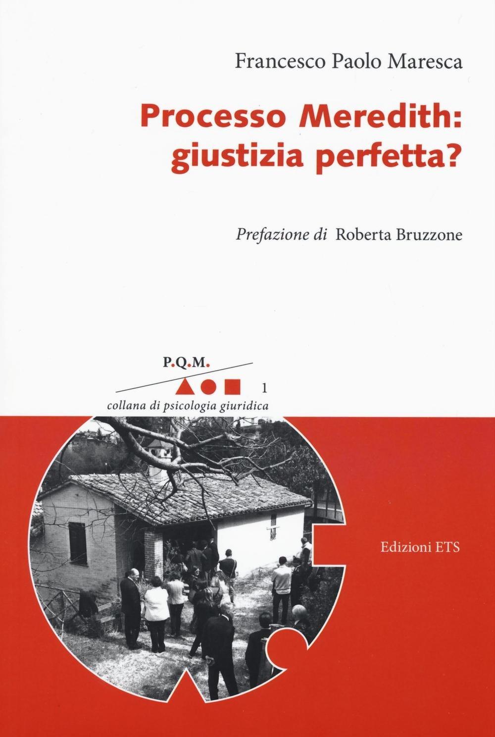 Processo Meredith: giustizia perfetta? P.Q.M. Collana di psicologia giuridica: Amazon.es: Maresca, Francesco Paolo: Libros en idiomas extranjeros