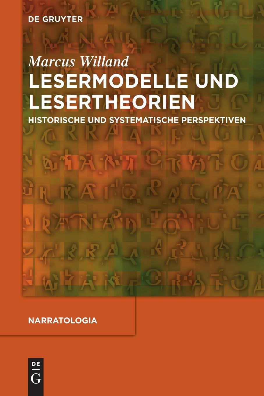 Lesermodelle und Lesertheorien (Narratologia, Band 41)