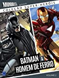 Batman e Homem de Ferro - Volume 2. Coleção Super-Heróis