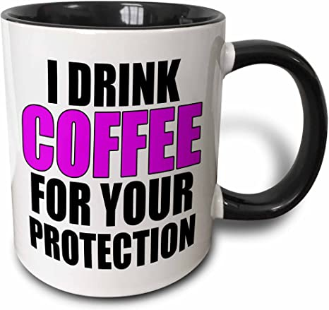 Amazon Com 3drose I Drink Coffee For Your Protection Blue Two Tone Black Mug 11 Oz Kitchen Dining