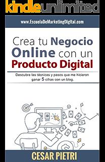 Crea tu Negocio Online con un Producto Digital: Descubre las técnicas y pasos que me