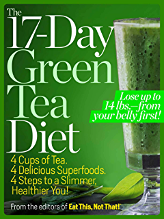 The 17-Day Green Tea Diet: Lose up to 14 lbs. from your