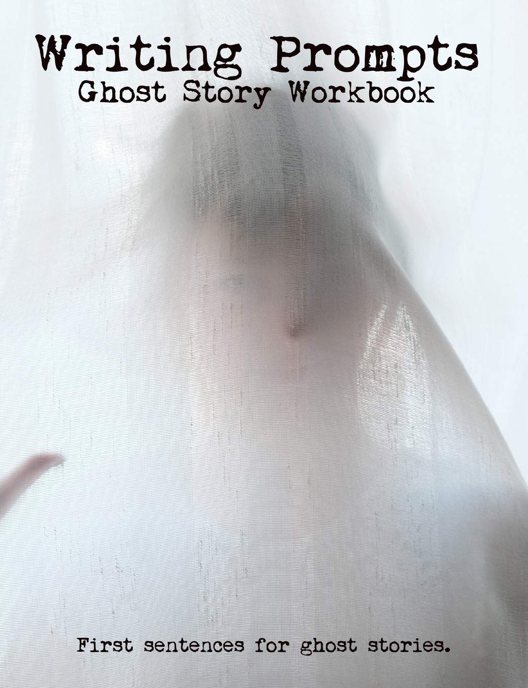 Writing Prompts Ghost Story Workbook: Your ghost short story