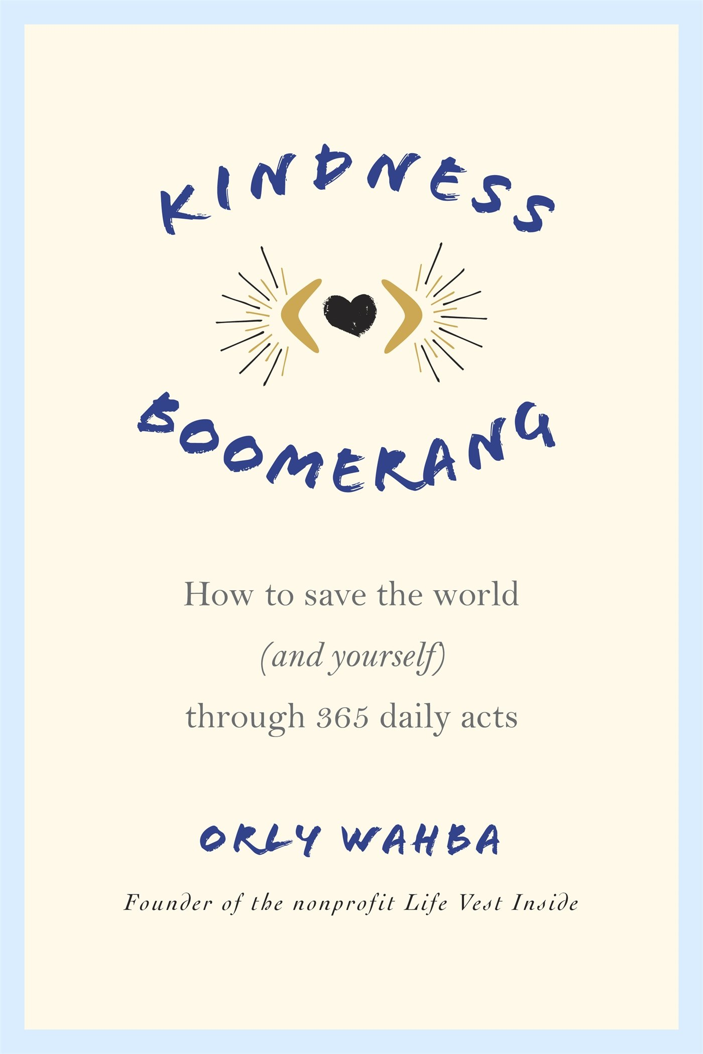Kindness Boomerang How To Save The World And Yourself Through 365