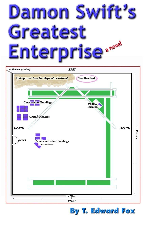 Damon Swift's Greatest Enterprise: a novel (Damon Swift Invents Novels) (Volume 3) ebook