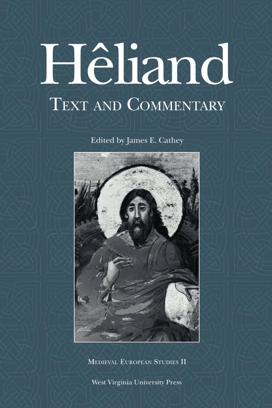Read Online HELIAND: TEXT AND COMMENTARY (WV MEDIEVEAL EUROPEAN STUDIES) pdf