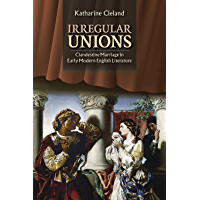 Irregular Unions: Clandestine Marriage in Early Modern English Literature (English Edition)