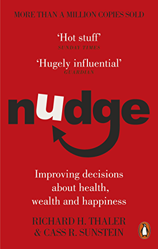 Nudge: Improving Decisions About Health; Wealth and Happiness