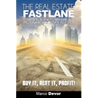 The Real Estate Fastlane: The Real Book to Become a Millionaire Real Estate Investor. Buy It, Rent It, Profit!
