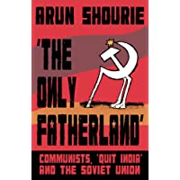 The Only Fatherland: Communists, 'Quit India' and the Soviet Union