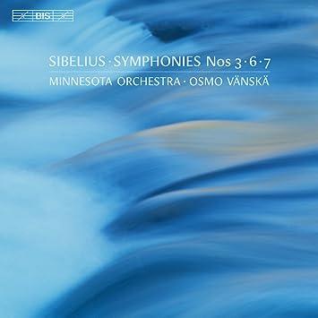 シベリウス : 交響曲 第3番 第6番 第7番 (Sibelius : Symphonies Nos 3・6・7 / Minnesota Orchestra   Osmo Vanska) [SACD Hybrid] [輸入盤] [日本語帯・解説付]