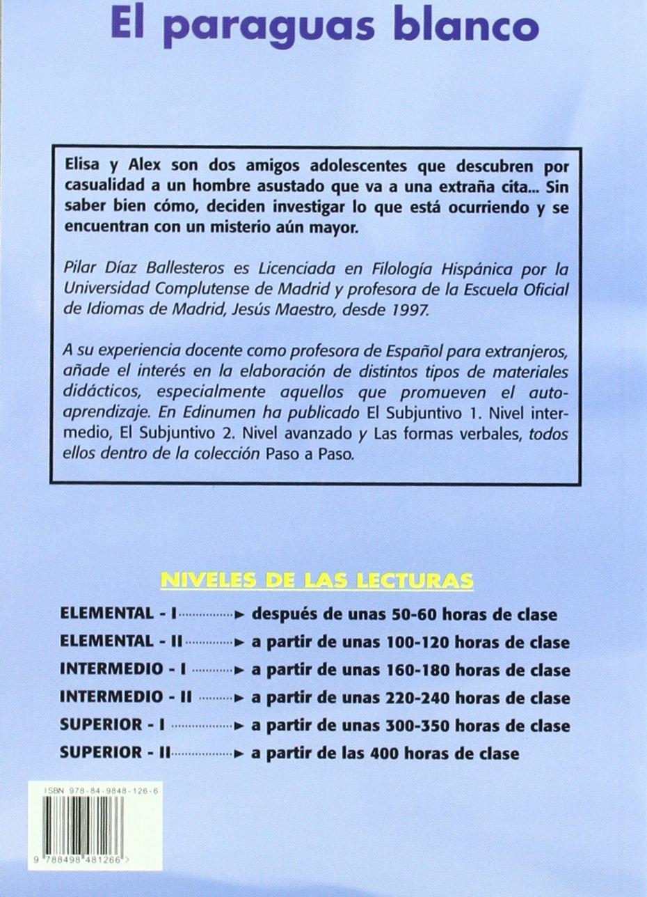 El paraguas blanco Lecturas de español para jóvenes y adult: Amazon.es: José Luis Ocasar Ariza, Abel Murcia Soriano, Pilar Díaz Ballesteros: Libros