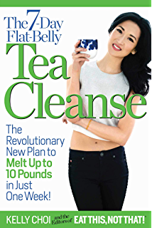 The 7-Day Flat-Belly Tea Cleanse: The Revolutionary New Plan to Melt