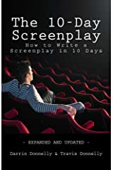 The 10-Day Screenplay: How to Write a Screenplay in 10 Days Kindle Edition