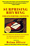 Surprising Rhyming: An Alternative Rhyming Dictionary to Inspire Rhymes People May Not Expect to Hear