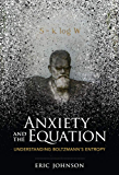 Anxiety and the Equation: Understanding Boltzmann's Entropy (The MIT Press) (English Edition)