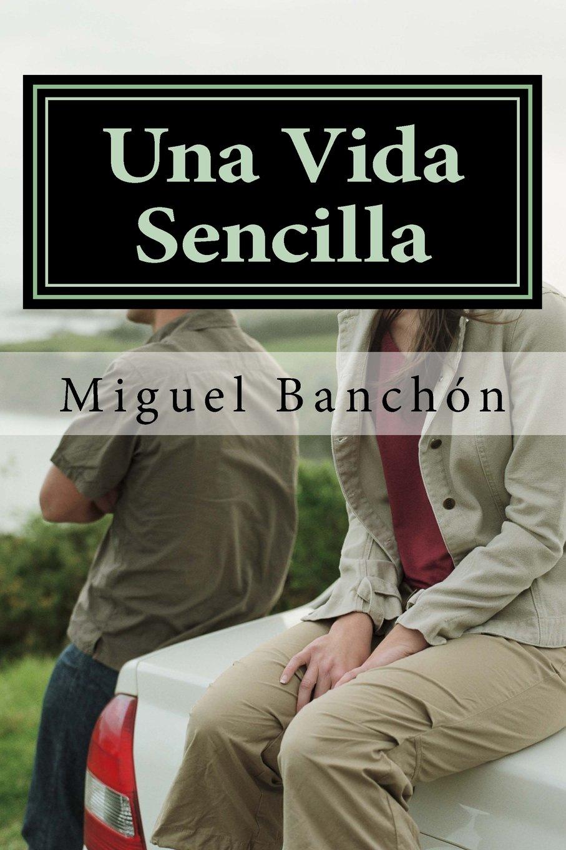 Read Online Una Vida Sencilla (Spanish Edition) ebook