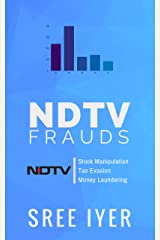 NDTV Frauds: A classic example of breaking of Law by Indian Media Houses Kindle Edition