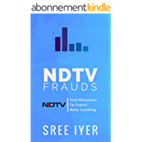 NDTV Frauds: A classic example of breaking of Law by Indian Media Houses (English Edition)