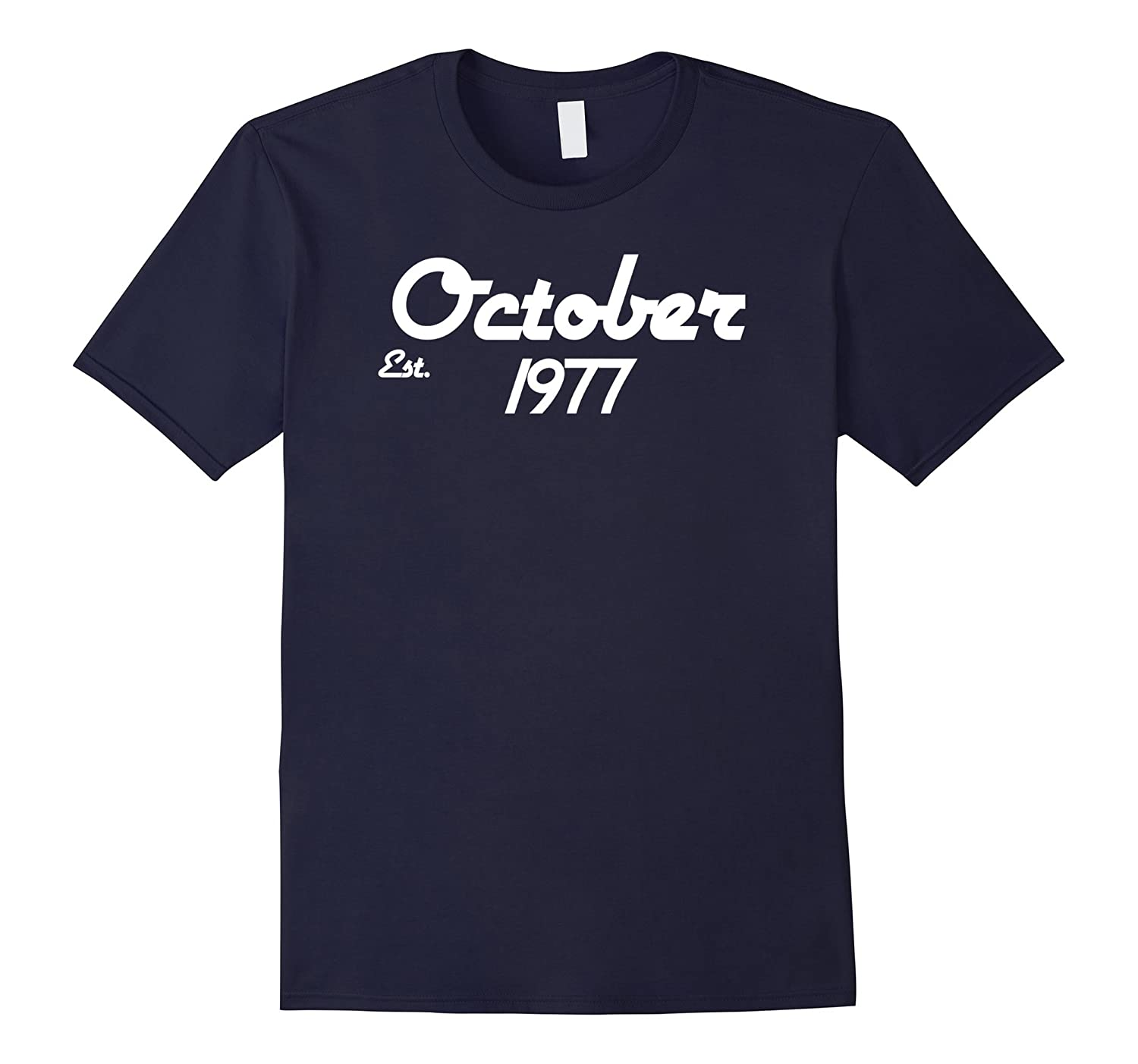 Established October 1977 T Shirt 40th Birthday-TJ