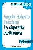 La sigaretta elettronica - Sperling Tips: Fumare meno, fumare meglio