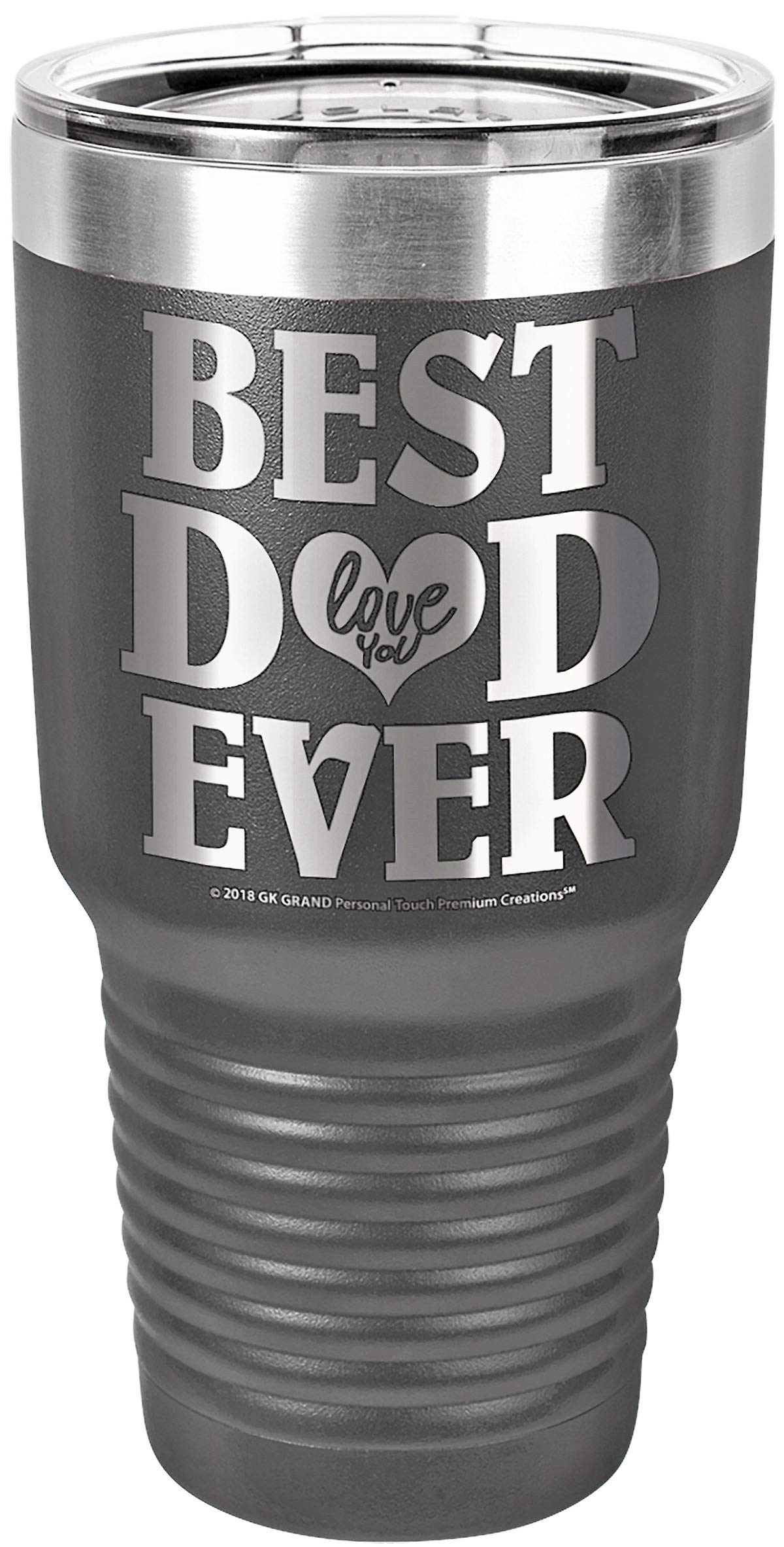 "GIFTS FOR DAD – ""BEST DAD EVER ~ LOVE YOU"" GK Grand Engraved Stainless Steel Vacuum Insulated Tumbler Large Travel Coffee Mug Hot & Cold Drinks Birthday Fathers Day Christmas Daddy (Gray, 30oz) by GK Grand Personal-Touch Premium Creations"