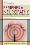 Peripheral Neuropathy: When the Numbness, Weakness and Pain Won't Stop (American Academy of Neurology)