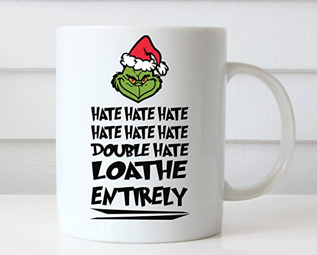 grinch mug grinch christmas double hate loathe entirely dr seuss quotes how