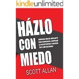 Házlo Con Miedo: Avanzar Hacia Adelante con Confianza, Superar la Resistencia, Vencer Tus Limitaciones (Scott Allan Books, Sp