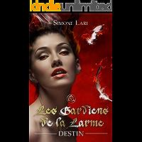 Destin  (Les Gardiens de la Larme t. 3) (French Edition)