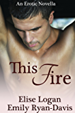 This Fire (Contemporary Erotic Romance Book 1)