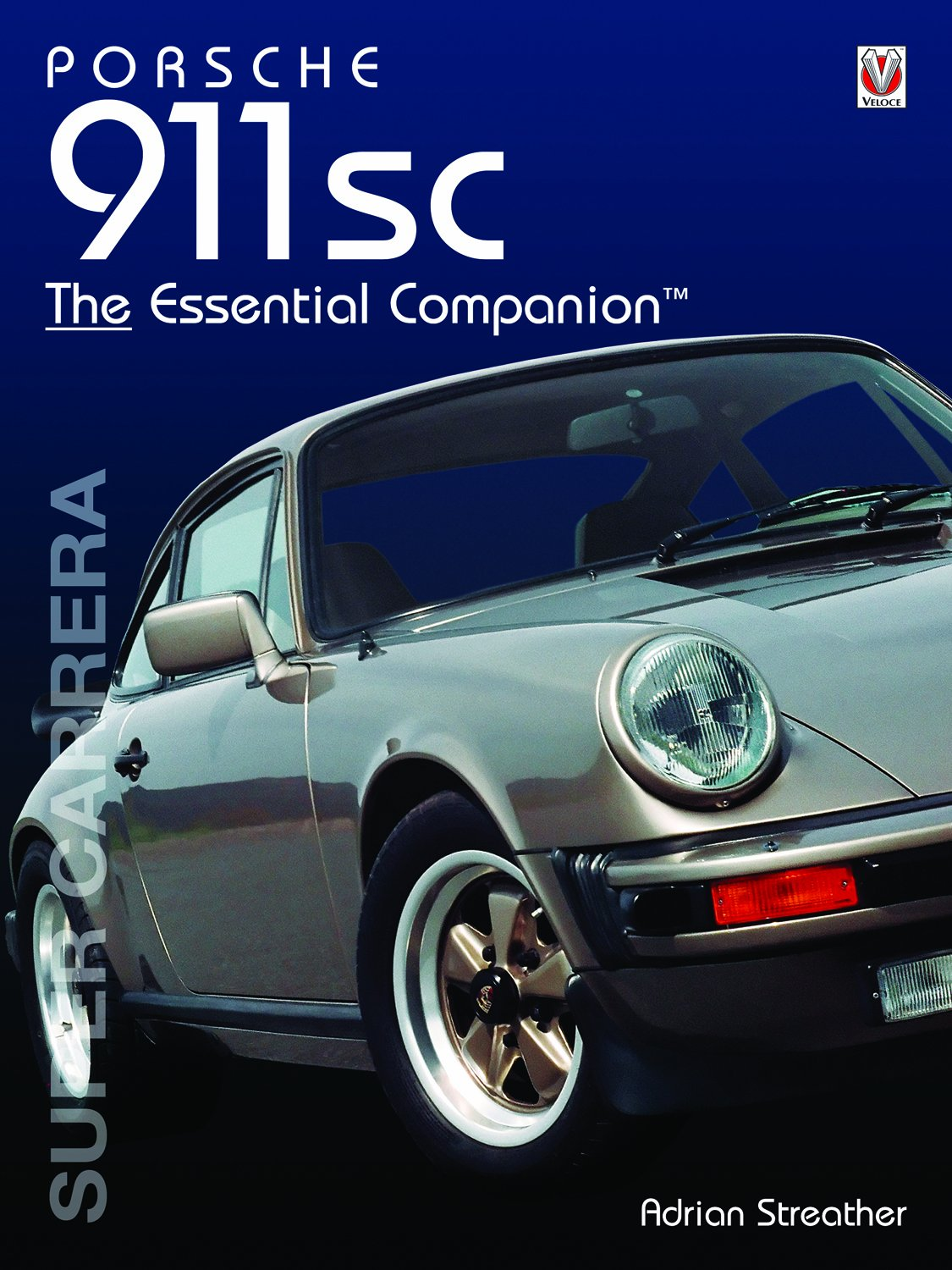 Porsche 911SC: The Essential Companion (The Essential Companion): Adrian  Streather: 9781845840020: Amazon.com: Books