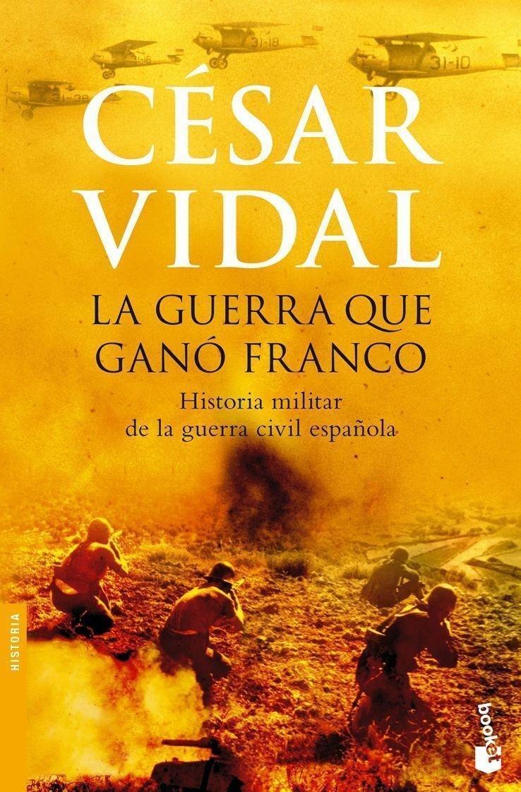 La guerra que ganó Franco (Divulgación): Amazon.es: Vidal, César: Libros