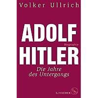 Adolf Hitler: Die Jahre des Untergangs 1939-1945 Biographie (Adolf Hitler. Biographie)
