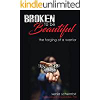 Broken to be Beautiful: A story of determination, adversity and survival