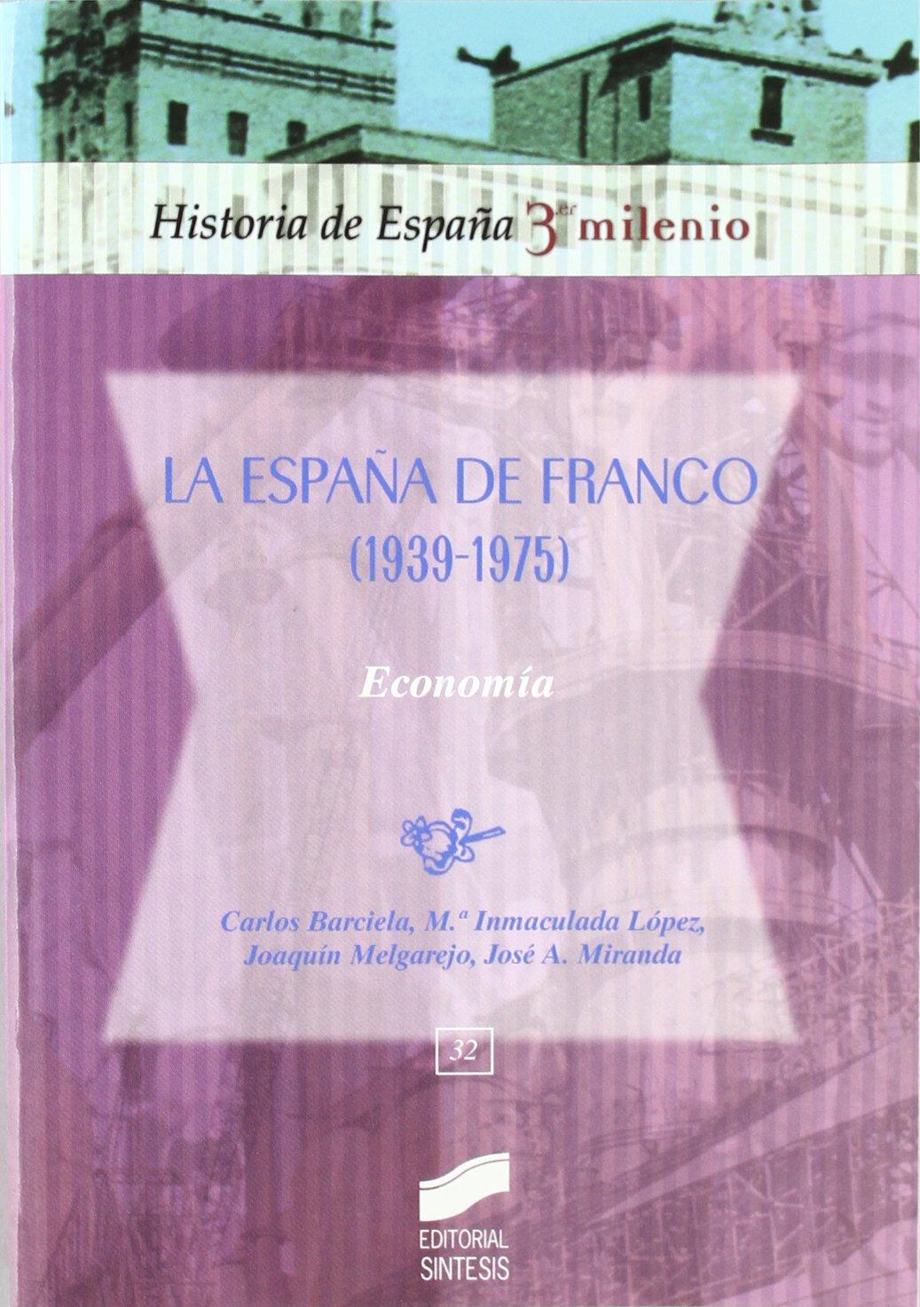 España de Franco 1939-1975 : economía: 32 Historia de España, 3er ...