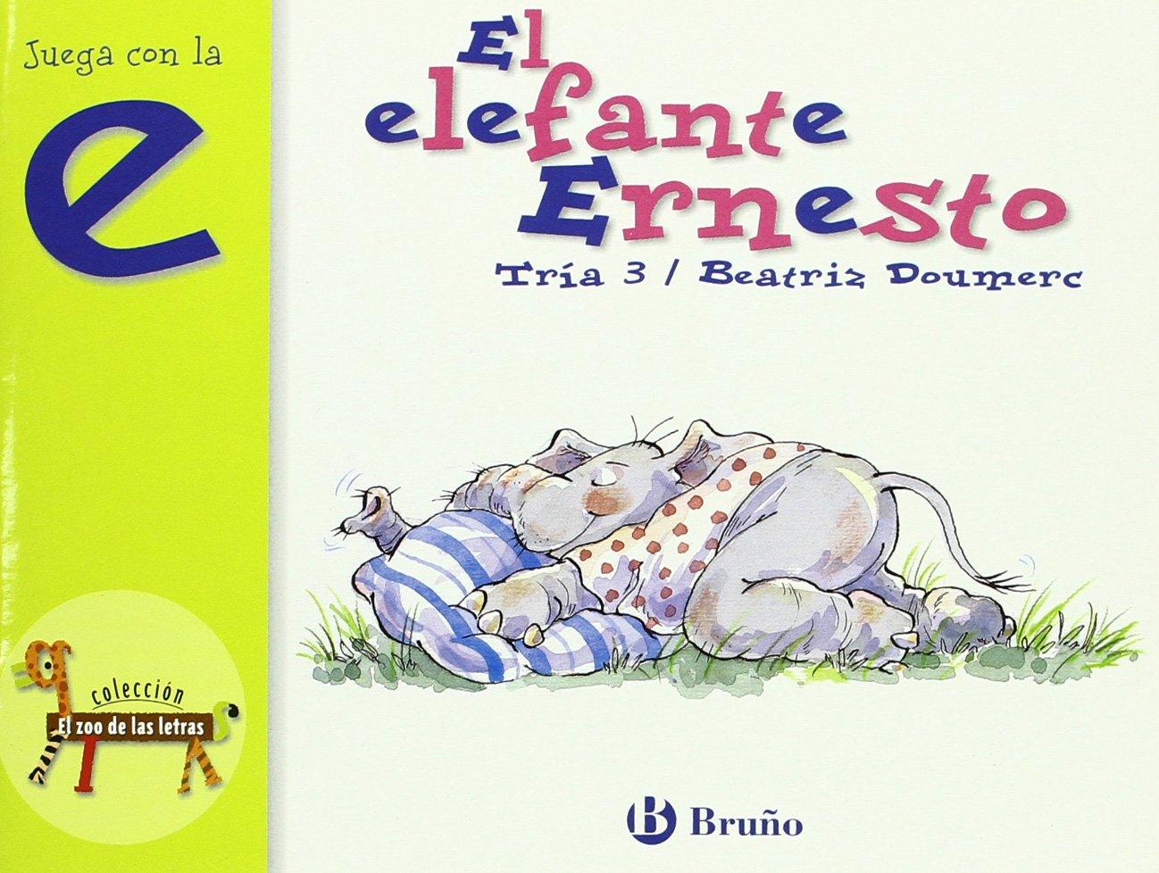 Buy El Elefante Ernesto The Elephant Ernesto Juega Con La E Play With The E El Zoo De Las Letras The Zoo Of The Letters Book Online At Low