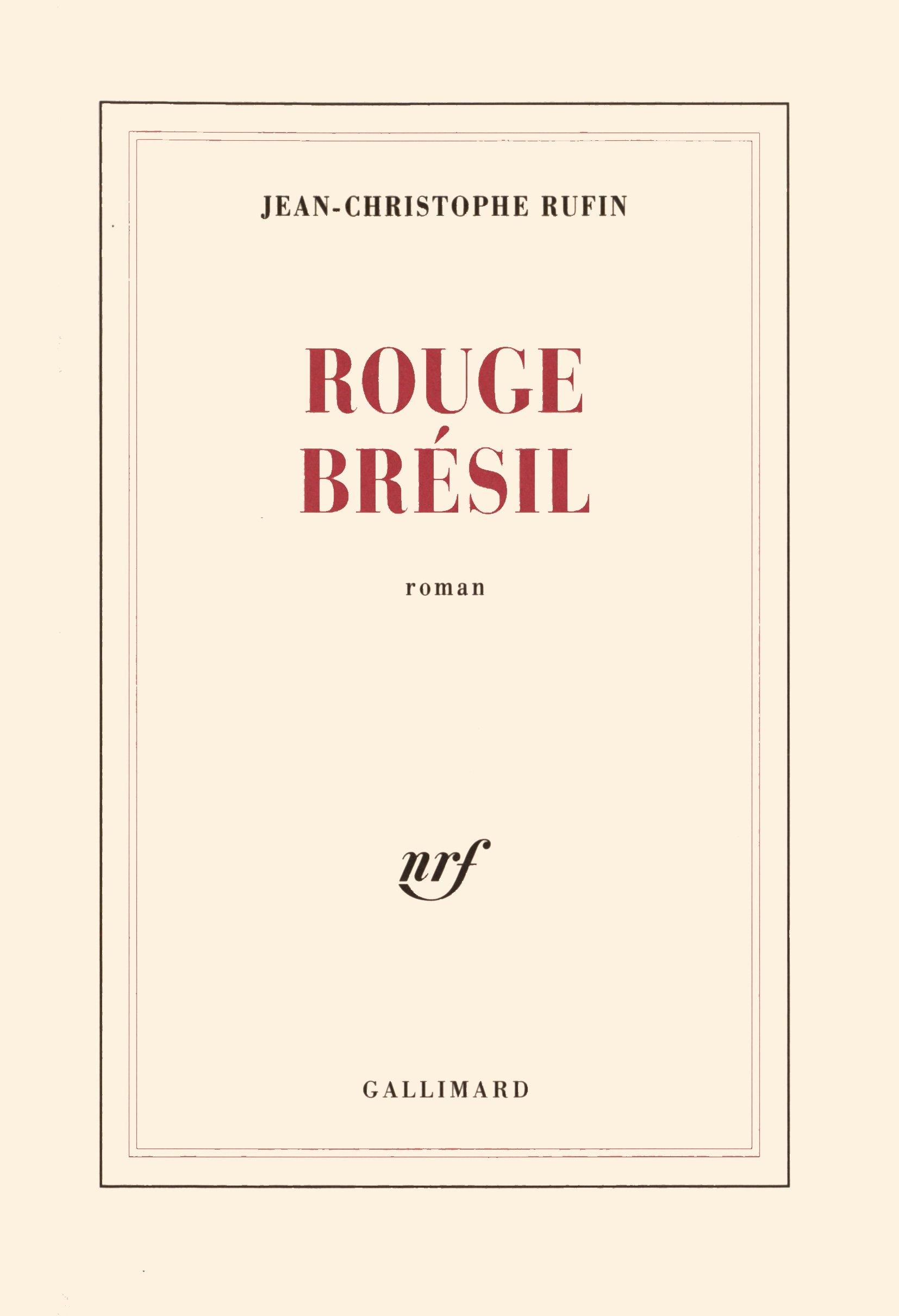 Rouge Brésil - Prix Goncourt 2001 (Blanche)