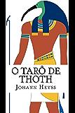O Tarô de Thoth: Um guia para o oráculo do Novo Éon  projetado por Aleister Crowley