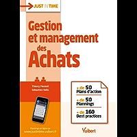 Gestion et management des Achats: + de 50 plans d'action + de 50 plannings + 160 best practices (Just in time)