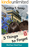 3 Things to Forget (Bird Face Book 4)