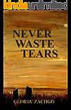 Never Waste Tears