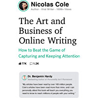 The Art and Business of Online Writing: How to Beat the Game of Capturing and Keeping Attention (English Edition)