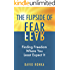 The Flipside of Fear: Finding Freedom Where You Least Expect It