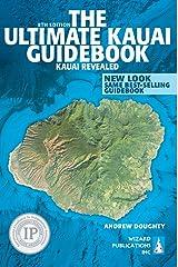 The Ultimate Kauai Guidebook: Kauai Revealed Paperback