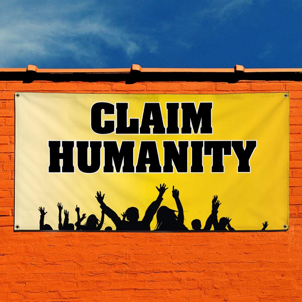 6 Grommets Vinyl Banner Sign Claim Humanity #3 Lifestyle Humanity Marketing Advertising Yellow Set of 2 32inx80in Multiple Sizes Available